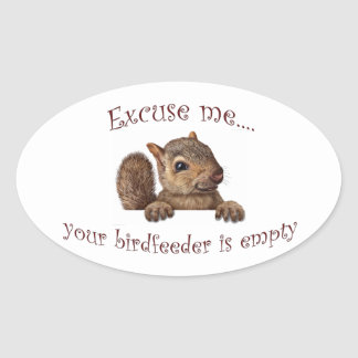 Excuse me...your birdfeeder is empty oval sticker
