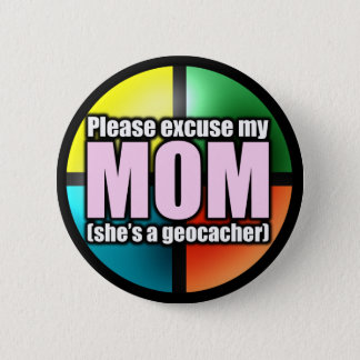 Excuse my mom button