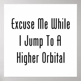 Excúseme mientras que salto a un orbitario más alt impresiones