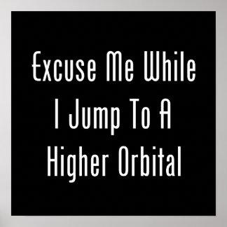 Excúseme mientras que salto a un orbitario más alt póster