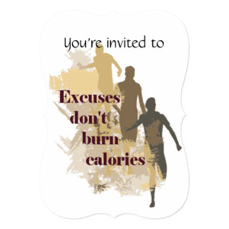 Excuses Calories Inspirational Fitness Quote 5x7 Paper Invitation Card