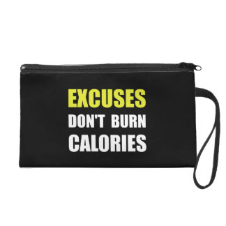 Excuses Do Not Burn Calories Wristlet