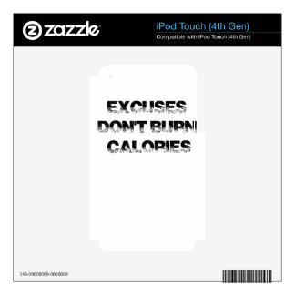 Excuses Don't Burn Calories - Exercise, Workout Skin For iPod Touch 4G