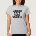 Excuses don't burn calories ladies shirt