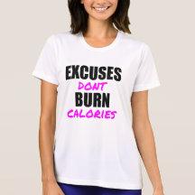 EXCUSES DON'T BURN CALORIES TEES