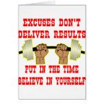Excuses Don't Deliver Results Greeting Cards