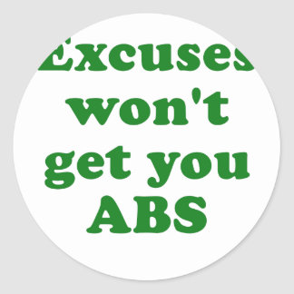 Excuses wont get you Abs Sticker