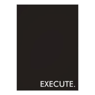 Execute. Poster