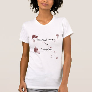 Executioner in Training T-Shirt