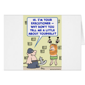 executioner tell me a little about yourself card