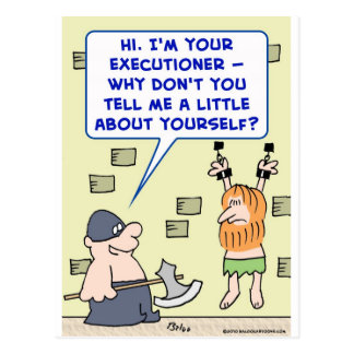 executioner tell me a little about yourself postcard