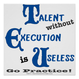 Executionless Talent is wasted Poster