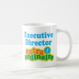Executive Director Extraordinaire Gift Idea Coffee Mug
