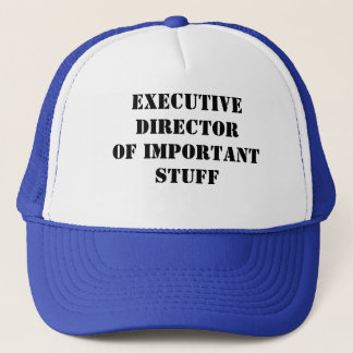 """""""Executive Director of Important Stuff"""" Hat"""