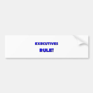 Executives Rule! Car Bumper Sticker