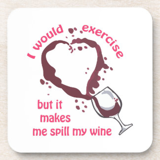 EXERCISE AND SPILLED WINE BEVERAGE COASTERS