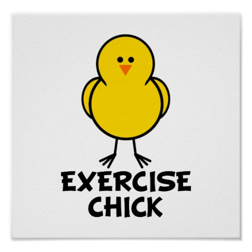 Exercise Chick Posters