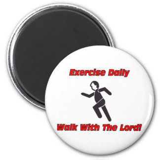 Exercise daily, walk with The Lord christian gift Magnet