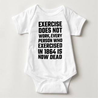 Exercise Does Not Work Baby Bodysuit