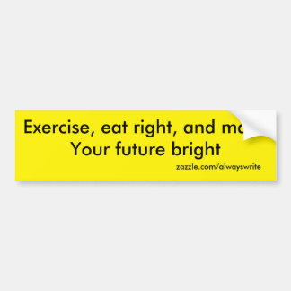 exercise, eat right car bumper sticker