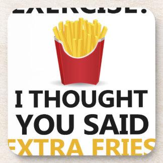 EXERCISE I Thought You said Extra Fries Coaster