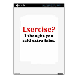 Exercise I thought you said Extra Fries iPad 3 Decals