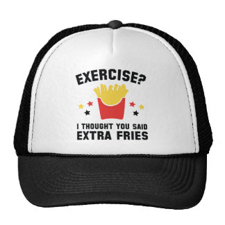 Exercise? I Thought You Said Extra Fries Trucker Hat