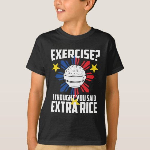 Exercise I Thought You Said Extra Rice T_Shirt