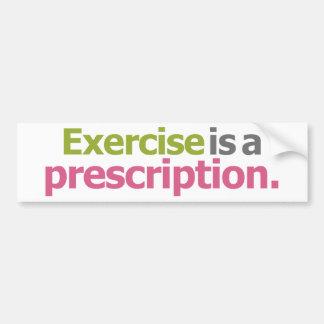 Exercise Is A Prescription Bumper Sticker