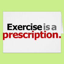 Exercise Is A Prescription Card