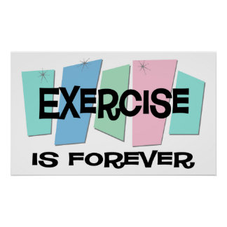 Exercise Is Forever Poster