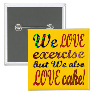 Exercise, Love, Hearts, Cake Pinback Buttons