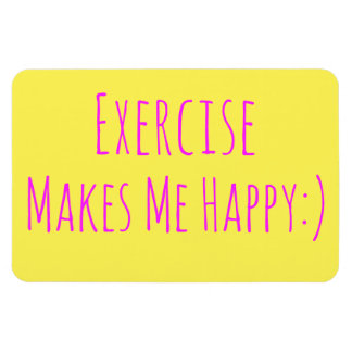 Exercise Makes Me Happy Magnet
