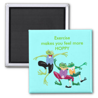 Exercise makes you feel more HOPPY 2 Inch Square Magnet