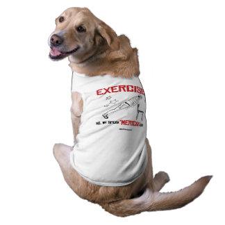 Exercise - No we speak 'Merican here Doggie T-shirt