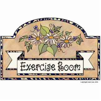 """""""Exercise Room"""" - Decorative Sign Cutout"""