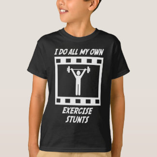 Exercise Stunts T-Shirt