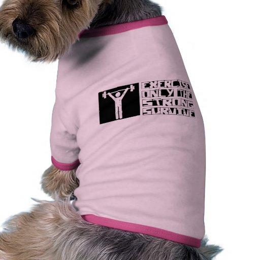 Exercise Survive Pet T Shirt