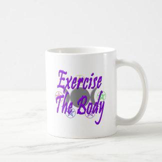 Exercise The Body Coffee Mug