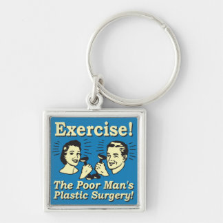 Exercise - The Poor Man's Plastic Surgery Silver-Colored Square Keychain