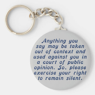Exercise your judgment and keep your mouth shut basic round button keychain