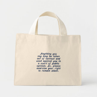 Exercise your judgment and keep your mouth shut mini tote bag