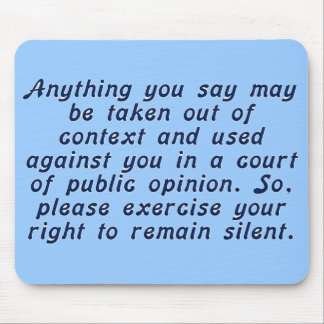 Exercise your judgment and keep your mouth shut mouse pad