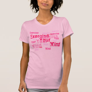 Exercise Your Mind - pink T-Shirt