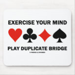 Exercise Your Mind Play Duplicate Bridge Mousepads