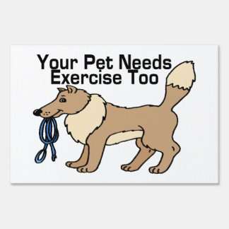 Exercise Your Pet Yard Sign