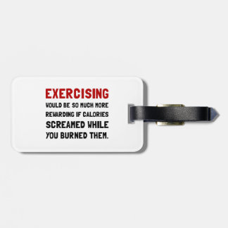 Exercising Calories Screamed Luggage Tag