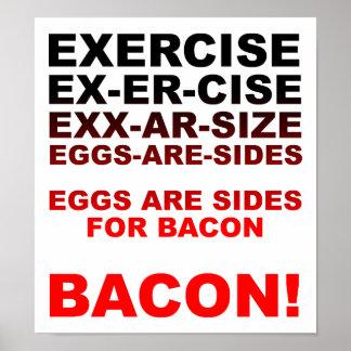 Exercize = Bacon Funny Poster