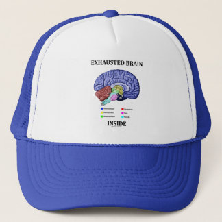 Exhausted Brain Inside (Anatomical Brain Humor) Trucker Hat
