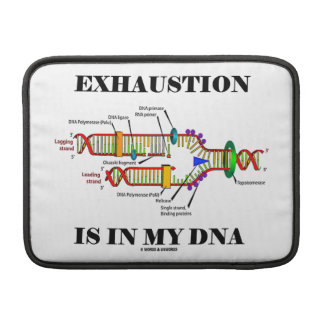 Exhaustion Is In My DNA (DNA Replication) MacBook Air Sleeve